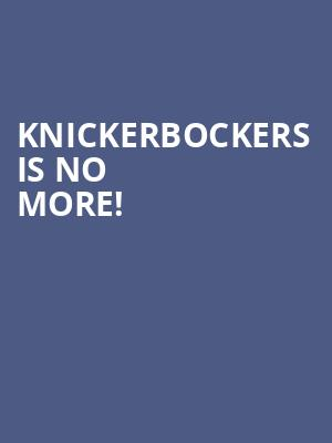 Knickerbockers is no more