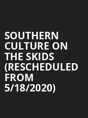 Southern Culture On the Skids (Rescheduled from 5/18/2020) at Zoo Bar